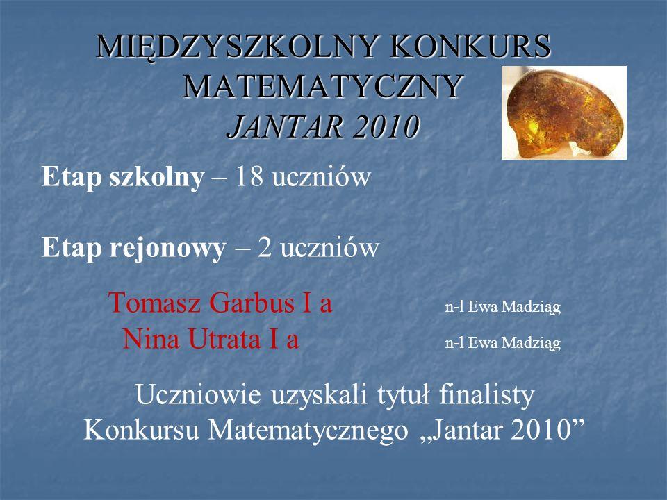 MIĘDZYSZKOLNY KONKURS MATEMATYCZNY JANTAR 2010