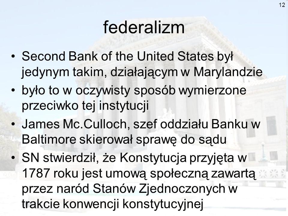 federalizmSecond Bank of the United States był jedynym takim, działającym w Marylandzie.