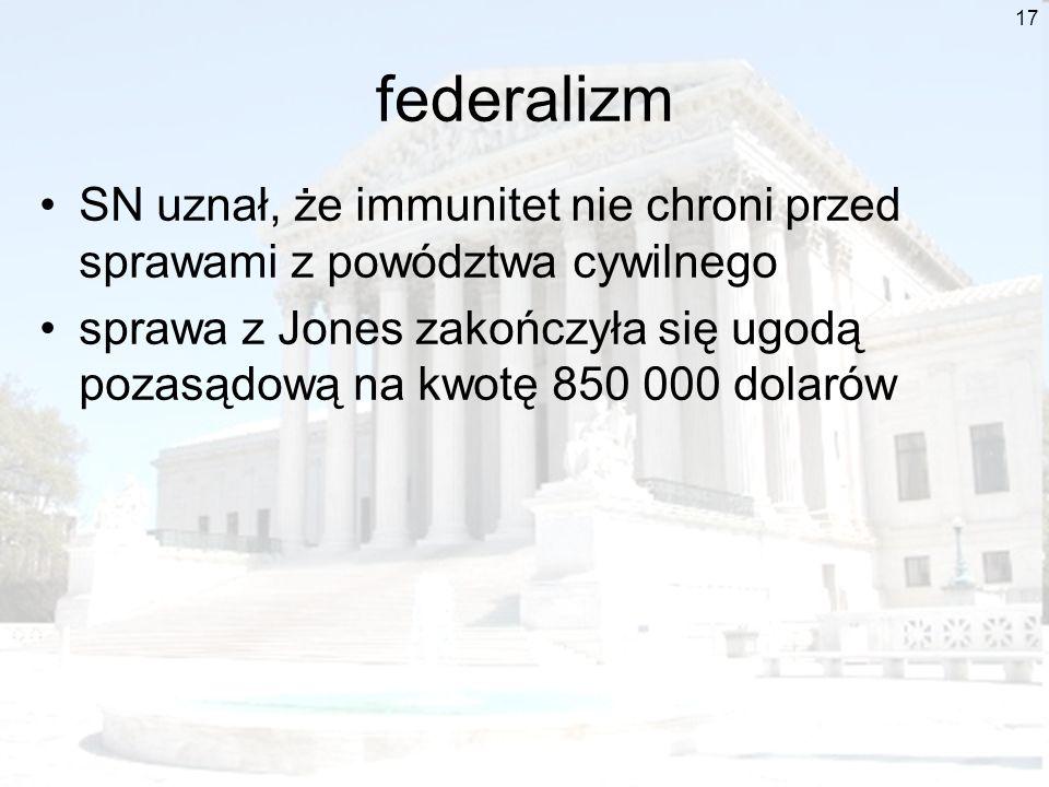 federalizm SN uznał, że immunitet nie chroni przed sprawami z powództwa cywilnego.