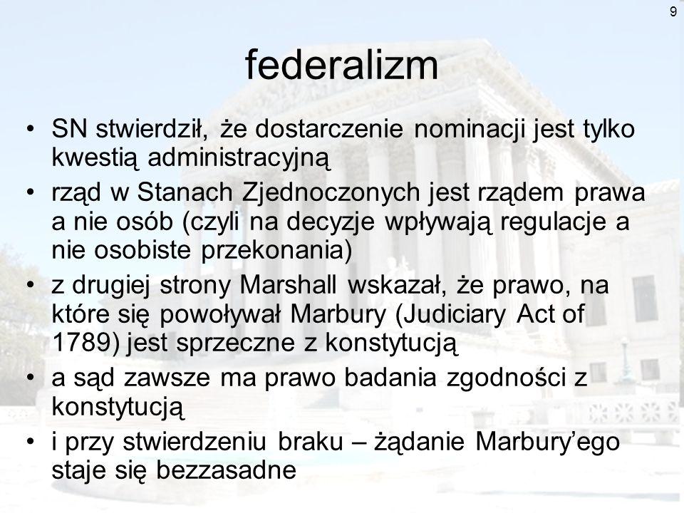 federalizm SN stwierdził, że dostarczenie nominacji jest tylko kwestią administracyjną.