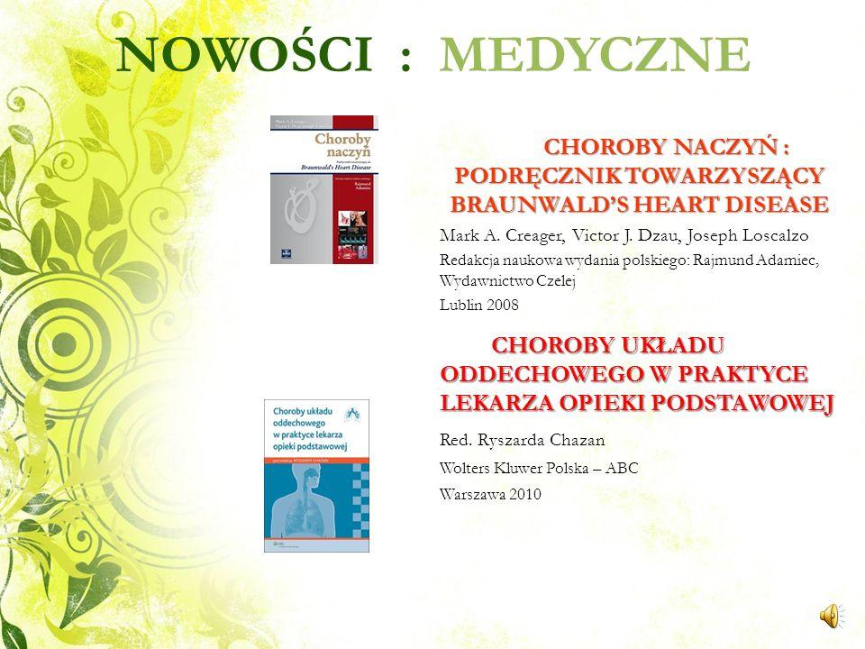 CHOROBY NACZYŃ : PODRĘCZNIK TOWARZYSZĄCY BRAUNWALD'S HEART DISEASE