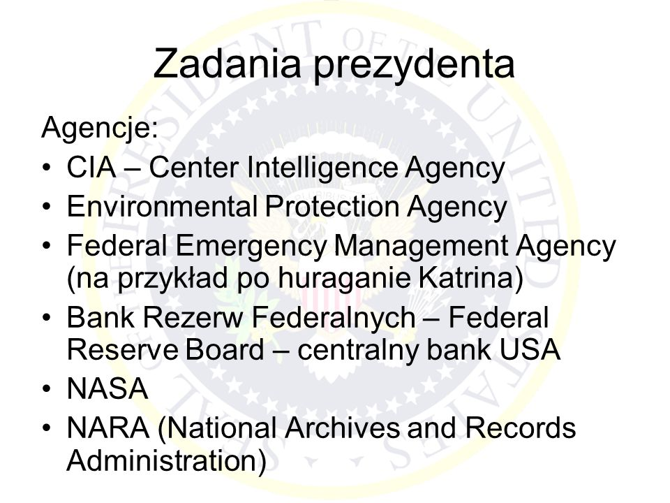 Zadania prezydenta Agencje: CIA – Center Intelligence Agency