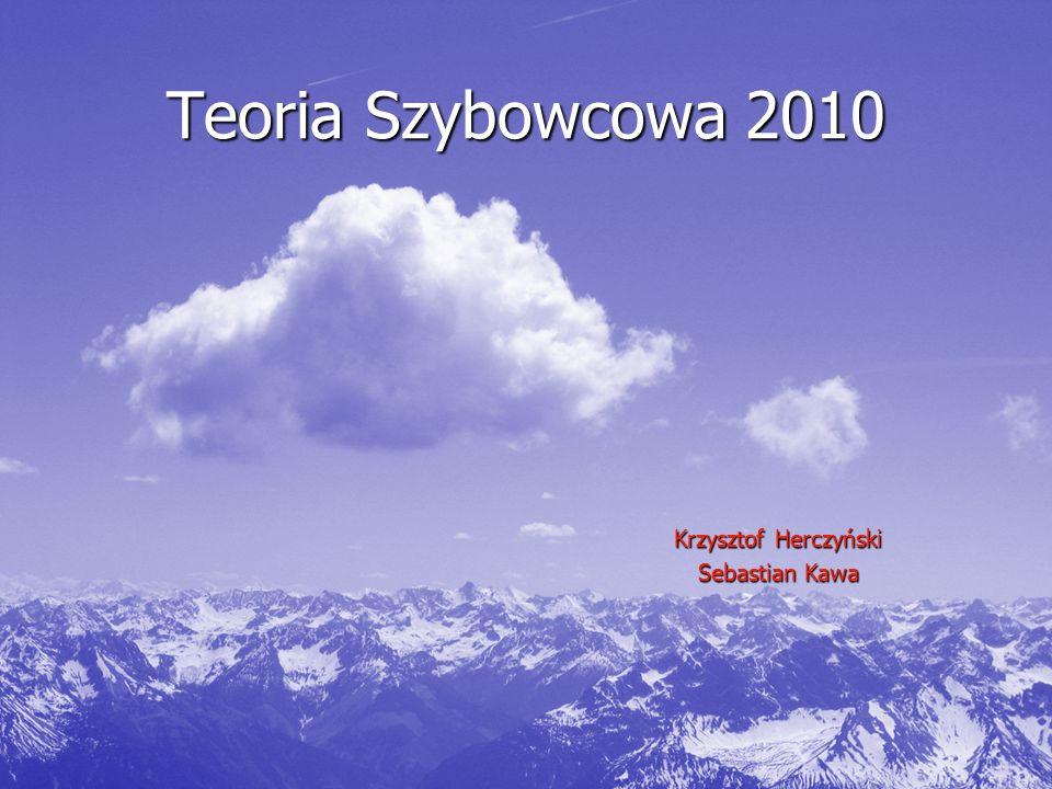 Teoria Szybowcowa 2010 Krzysztof Herczyński Sebastian Kawa