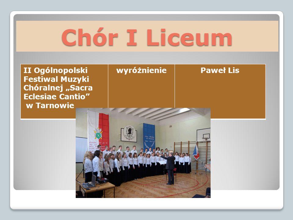 """Chór I Liceum II Ogólnopolski Festiwal Muzyki Chóralnej """"Sacra Eclesiae Cantio w Tarnowie. wyróżnienie."""