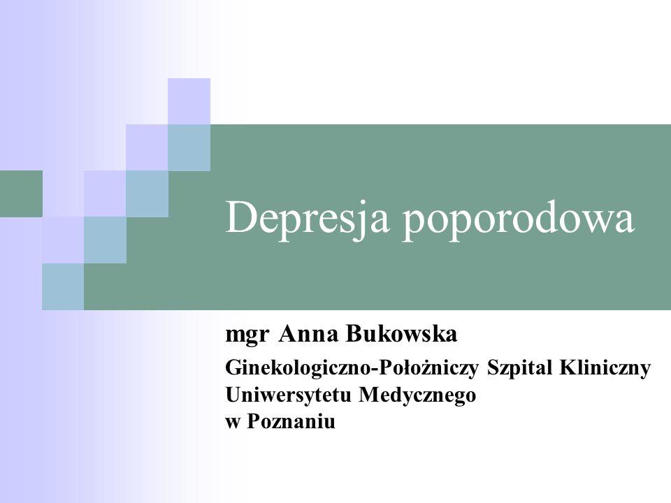 Depresja poporodowa mgr Anna Bukowska