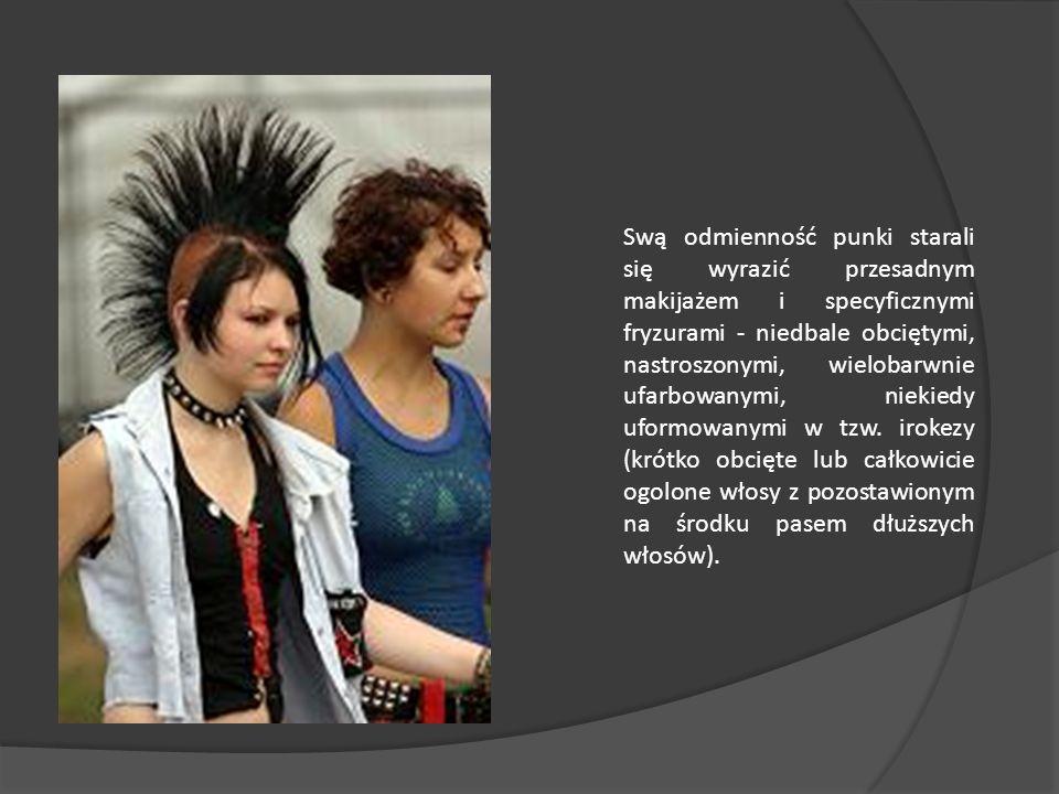 Swą odmienność punki starali się wyrazić przesadnym makijażem i specyficznymi fryzurami - niedbale obciętymi, nastroszonymi, wielobarwnie ufarbowanymi, niekiedy uformowanymi w tzw.