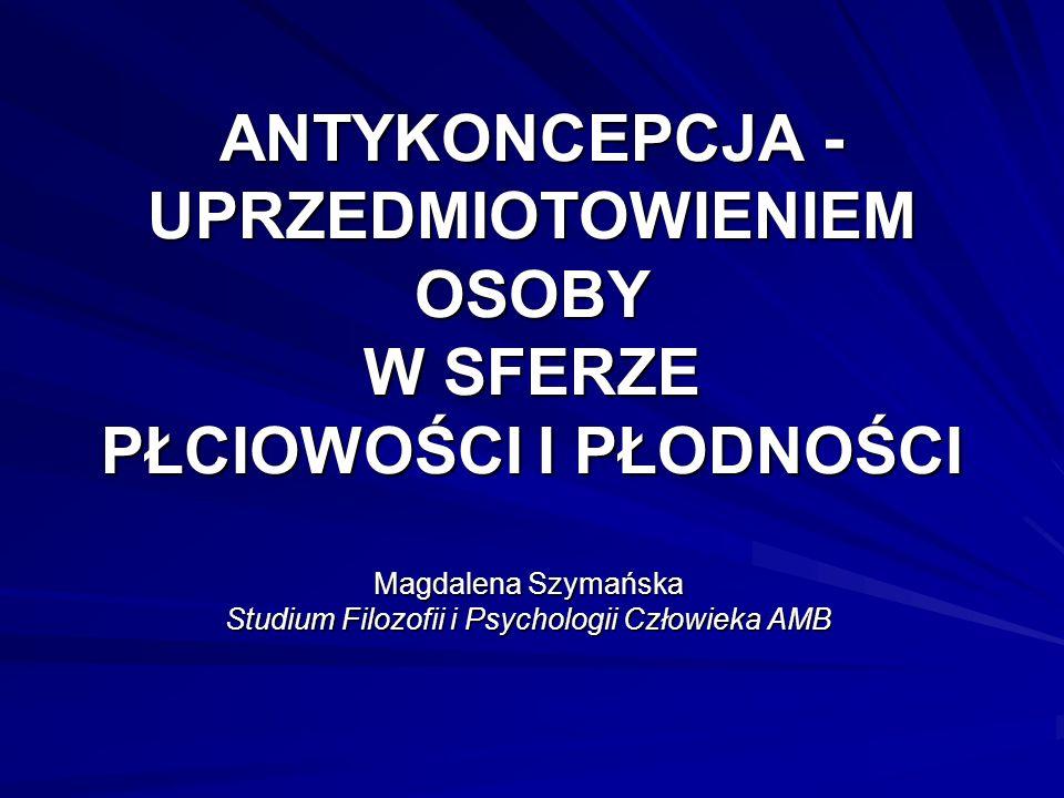 Magdalena Szymańska Studium Filozofii i Psychologii Człowieka AMB