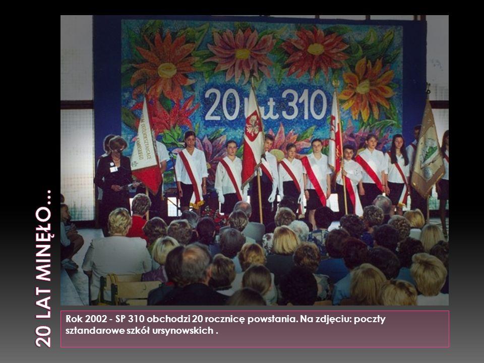 20 lat minęło... Rok 2002 - SP 310 obchodzi 20 rocznicę powstania.