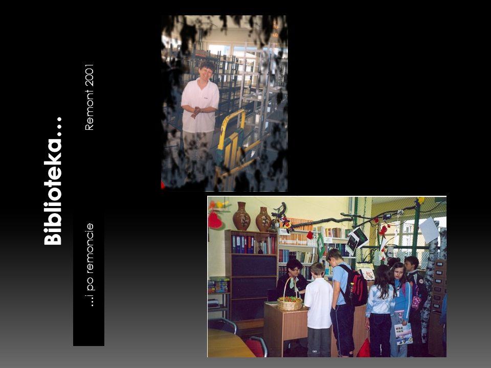 Biblioteka… Remont 2001 …i po remoncie