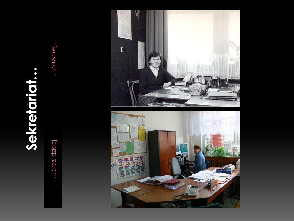 Sekretariat… …dawniej… …oraz dzisiaj