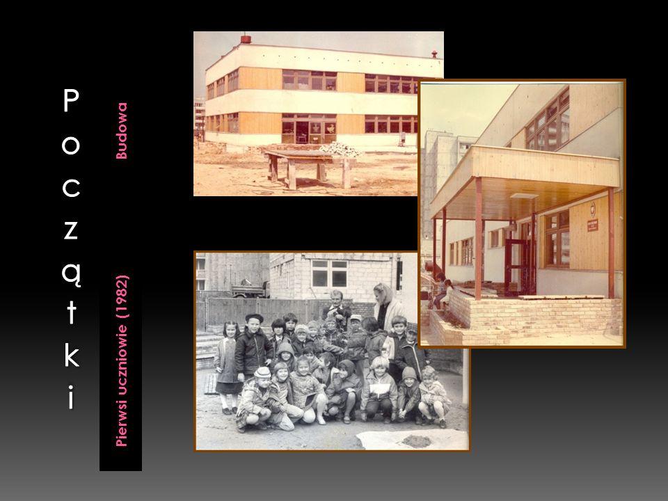 Początki Budowa Pierwsi uczniowie (1982)