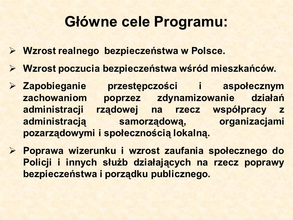 Główne cele Programu: Wzrost realnego bezpieczeństwa w Polsce.