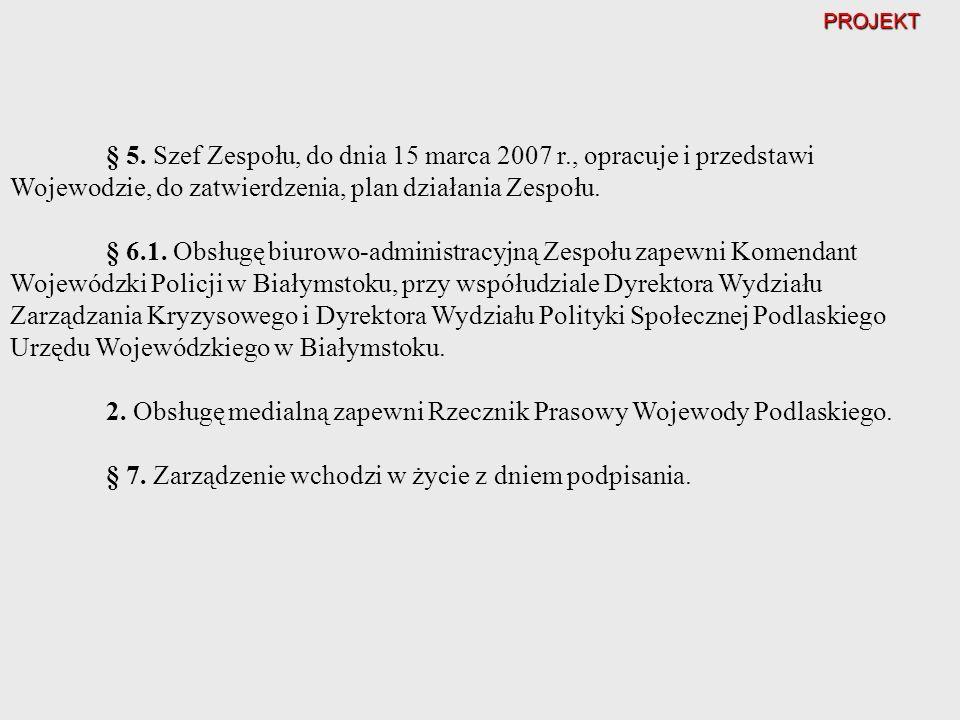 2. Obsługę medialną zapewni Rzecznik Prasowy Wojewody Podlaskiego.
