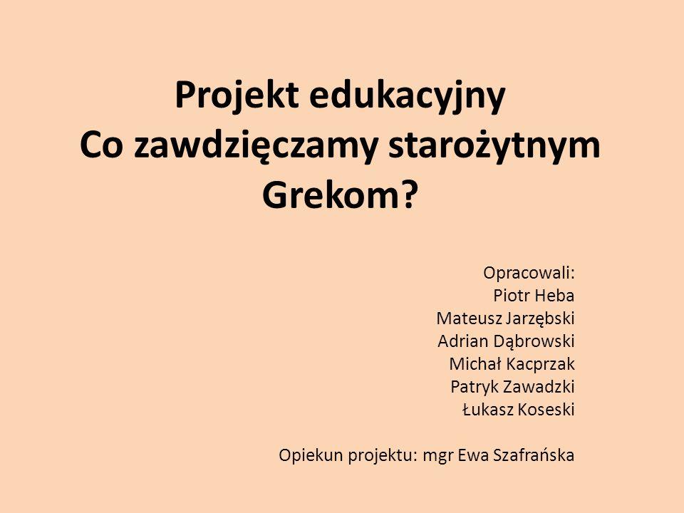 Projekt edukacyjny Co zawdzięczamy starożytnym Grekom