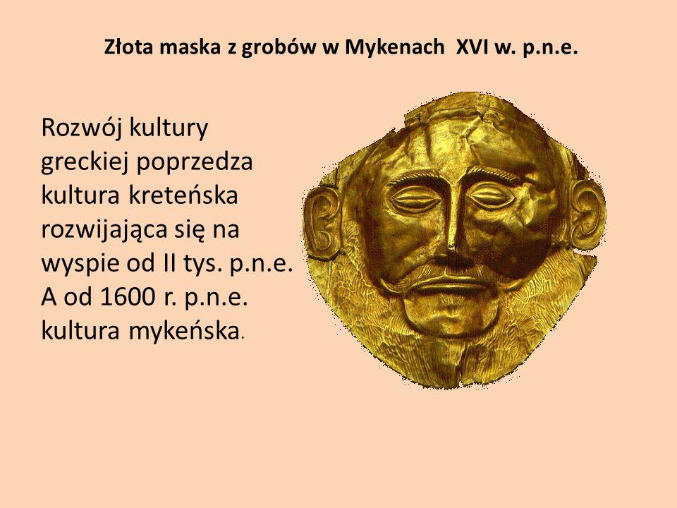 Złota maska z grobów w Mykenach XVI w. p.n.e.