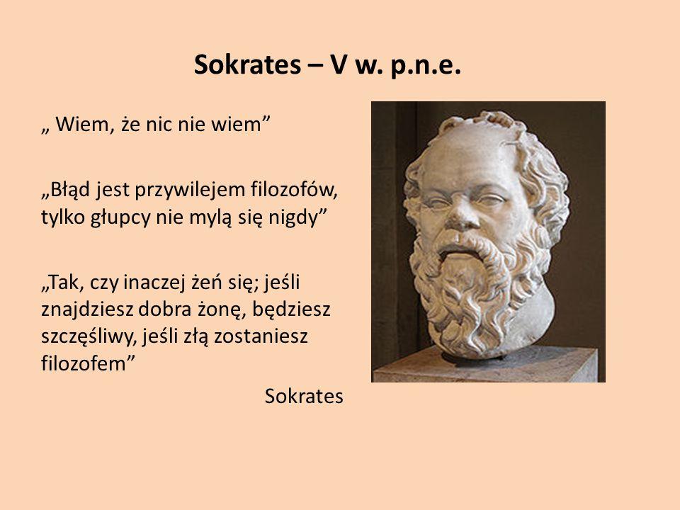 """Sokrates – V w. p.n.e. """" Wiem, że nic nie wiem"""