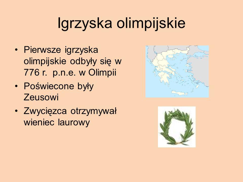 Igrzyska olimpijskie Pierwsze igrzyska olimpijskie odbyły się w 776 r. p.n.e. w Olimpii. Poświecone były Zeusowi.