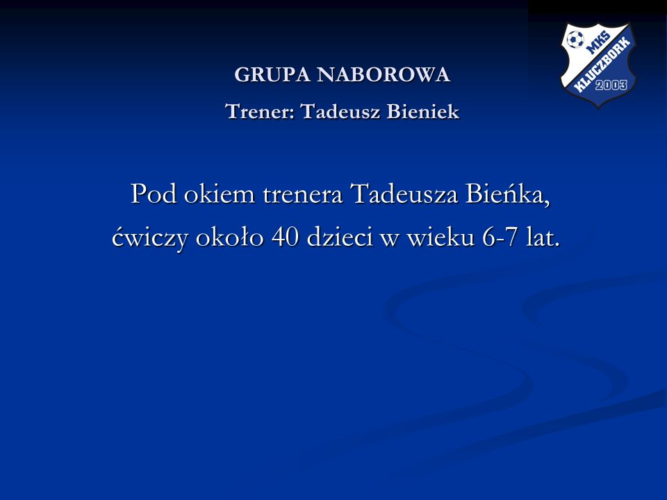 GRUPA NABOROWA Trener: Tadeusz Bieniek