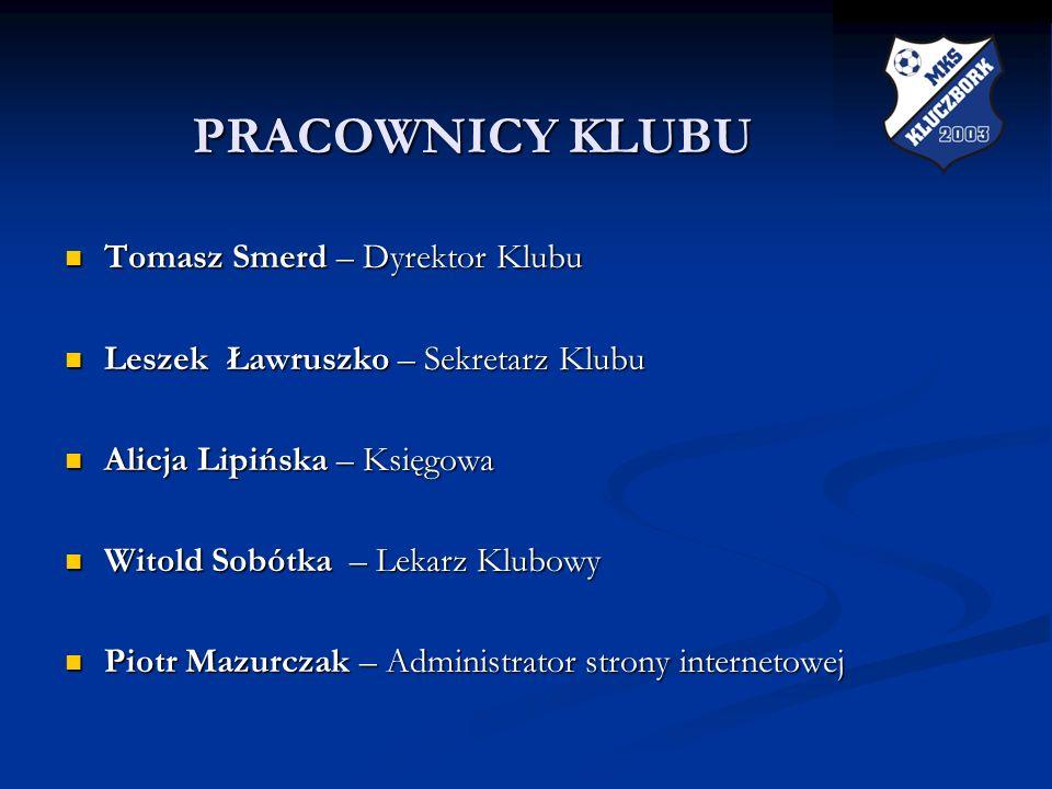 PRACOWNICY KLUBU Tomasz Smerd – Dyrektor Klubu