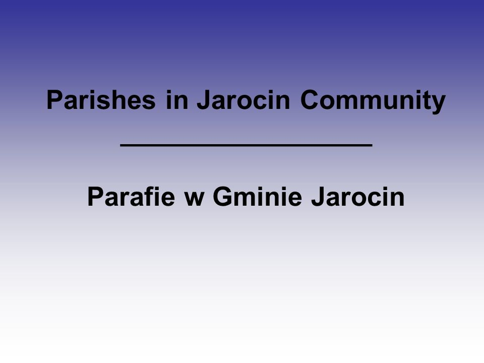 Parishes in Jarocin Community _________________ Parafie w Gminie Jarocin