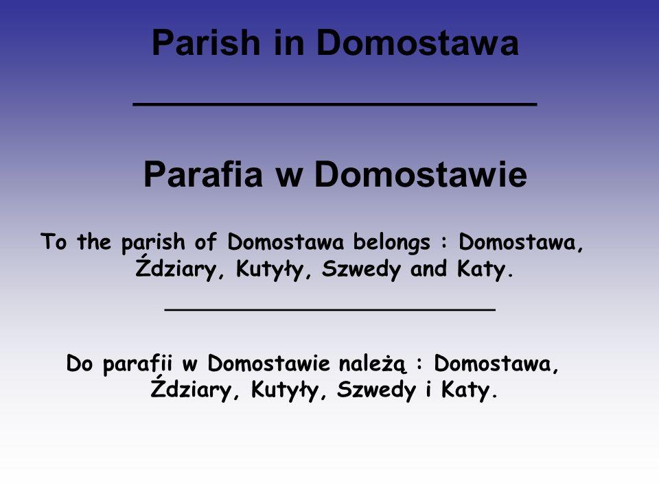 Parish in Domostawa ____________________ Parafia w Domostawie