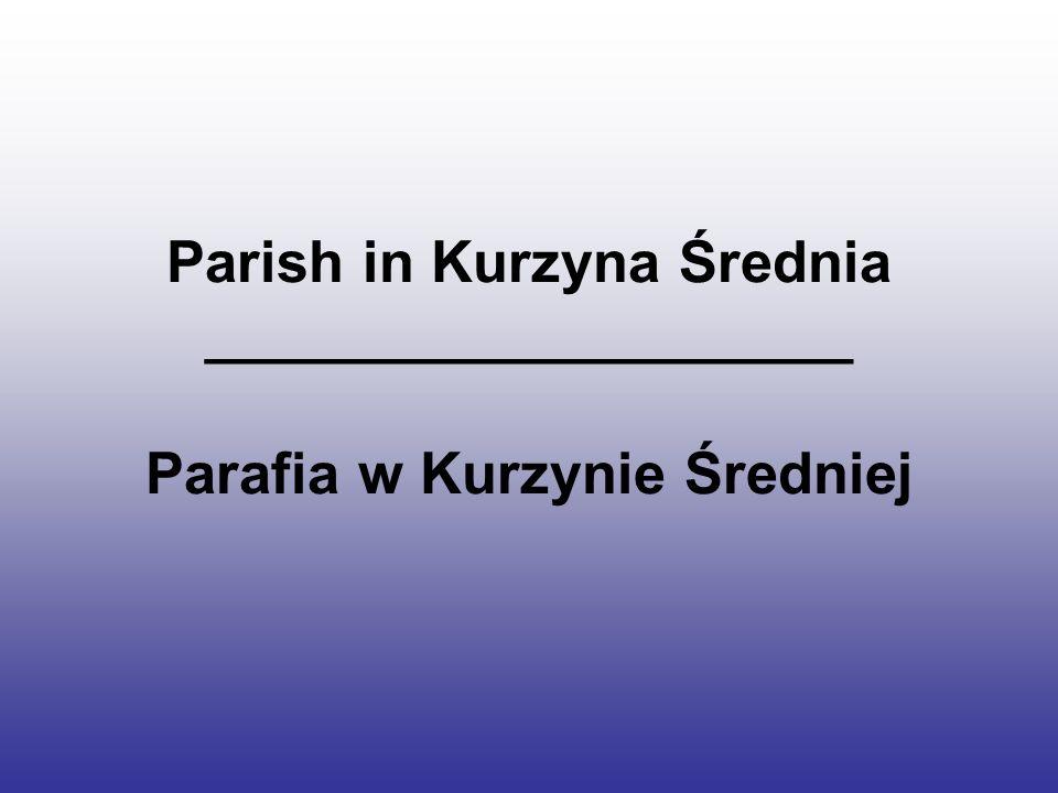 Parish in Kurzyna Średnia ____________________ Parafia w Kurzynie Średniej