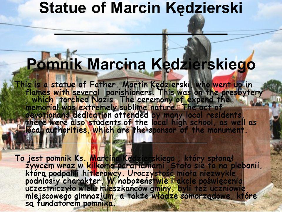 Statue of Marcin Kędzierski ____________________ Pomnik Marcina Kędzierskiego