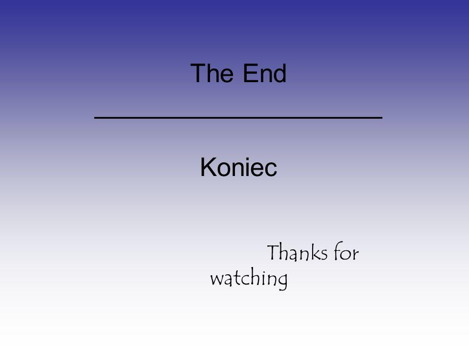 The End ____________________ Koniec