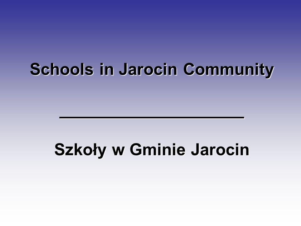 Schools in Jarocin Community ____________________ Szkoły w Gminie Jarocin