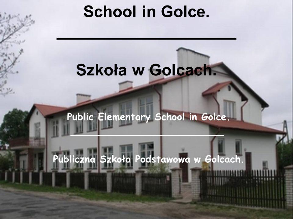 School in Golce. ____________________ Szkoła w Golcach.