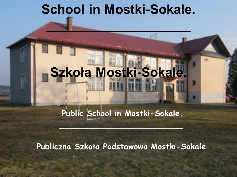 School in Mostki-Sokale. ____________________ Szkoła Mostki-Sokale.