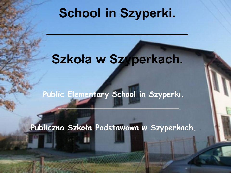 School in Szyperki. ____________________ Szkoła w Szyperkach.