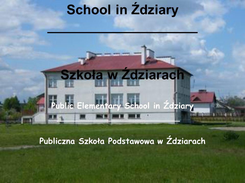 School in Ździary ____________________ Szkoła w Ździarach