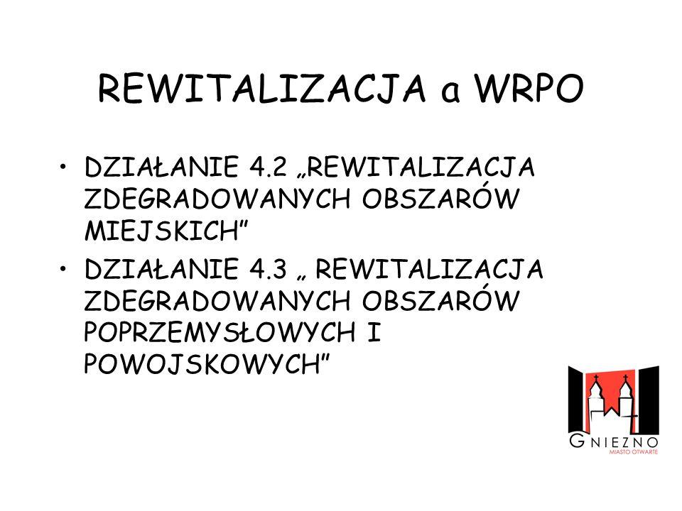 """REWITALIZACJA a WRPO DZIAŁANIE 4.2 """"REWITALIZACJA ZDEGRADOWANYCH OBSZARÓW MIEJSKICH"""