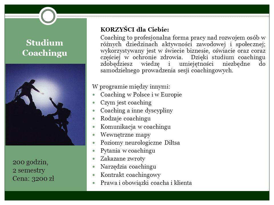 Studium Coachingu 200 godzin, 2 semestry Cena: 3200 zł