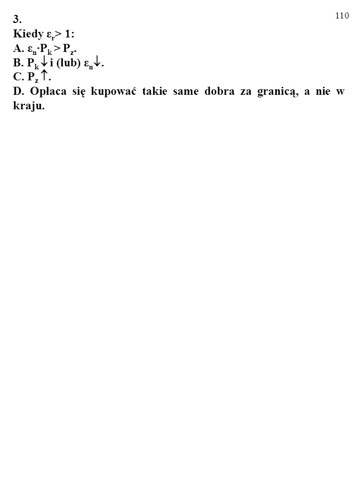 3.Kiedy εr> 1: A.εn∙Pk > Pz. B. Pk  i (lub) εn.