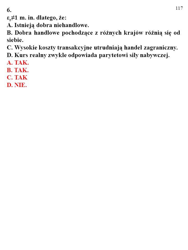 6. εr≠1 m. in. dlatego, że: A. Istnieją dobra niehandlowe. B. Dobra handlowe pochodzące z różnych krajów różnią się od siebie.