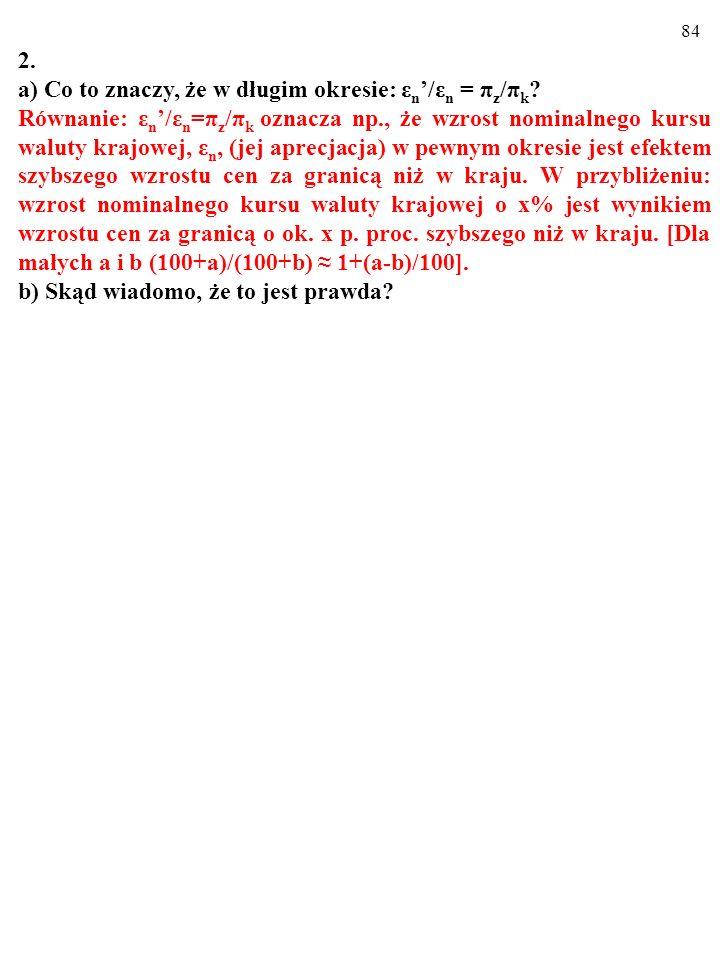 2. a) Co to znaczy, że w długim okresie: εn'/εn = πz/πk