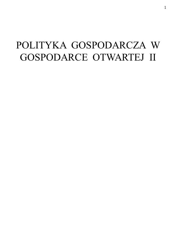 POLITYKA GOSPODARCZA W GOSPODARCE OTWARTEJ II