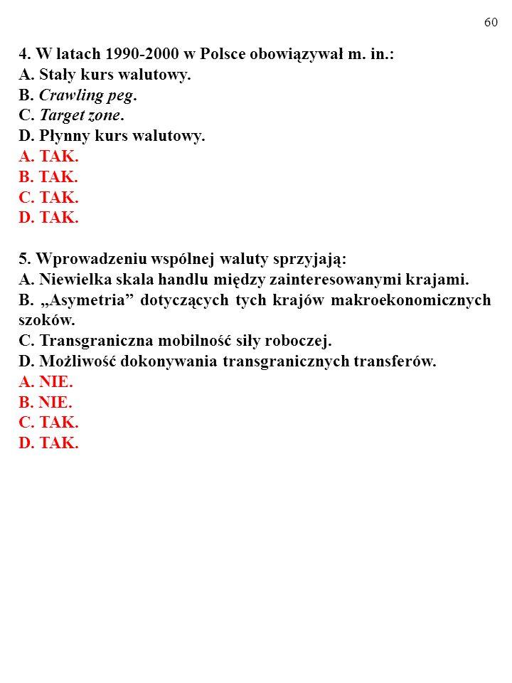 4. W latach 1990-2000 w Polsce obowiązywał m. in.: