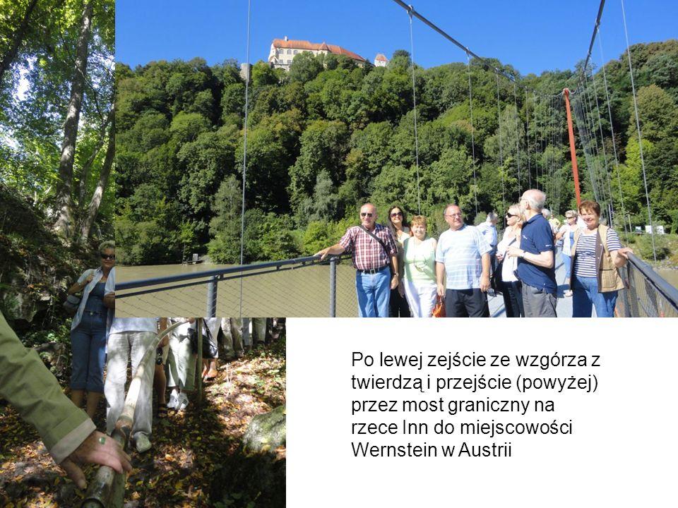 Po lewej zejście ze wzgórza z twierdzą i przejście (powyżej) przez most graniczny na rzece Inn do miejscowości Wernstein w Austrii