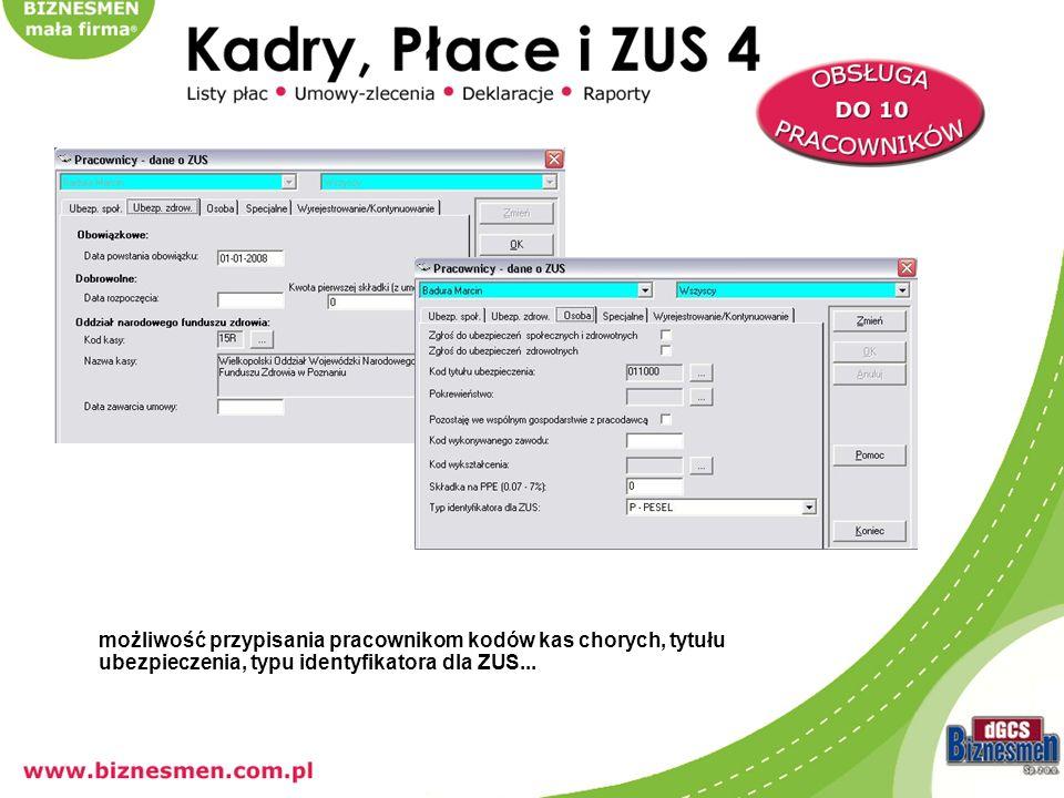 możliwość przypisania pracownikom kodów kas chorych, tytułu ubezpeiczenia, typu identyfikatora dla ZUS...