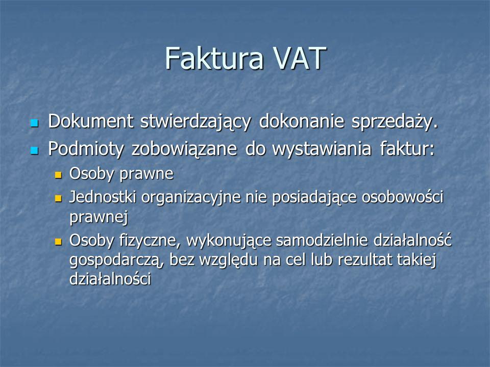 Faktura VAT Dokument stwierdzający dokonanie sprzedaży.