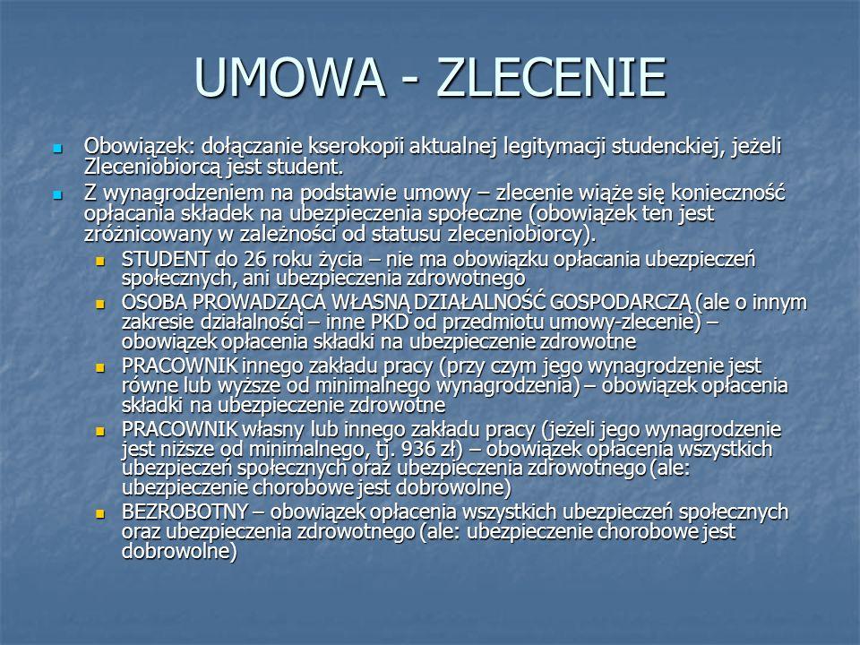 UMOWA - ZLECENIE Obowiązek: dołączanie kserokopii aktualnej legitymacji studenckiej, jeżeli Zleceniobiorcą jest student.