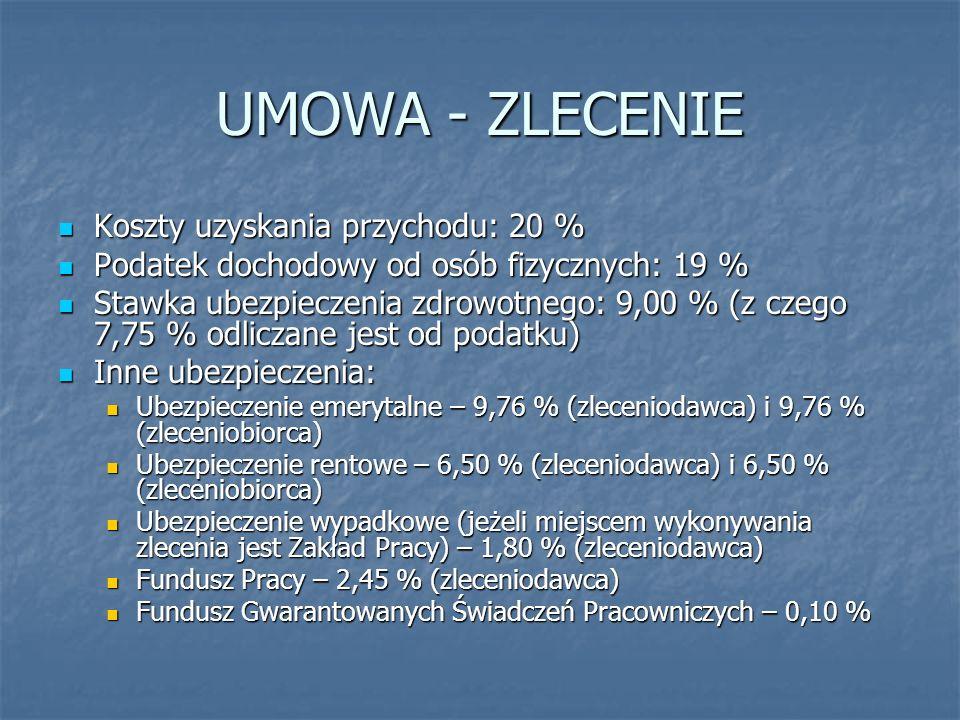 UMOWA - ZLECENIE Koszty uzyskania przychodu: 20 %