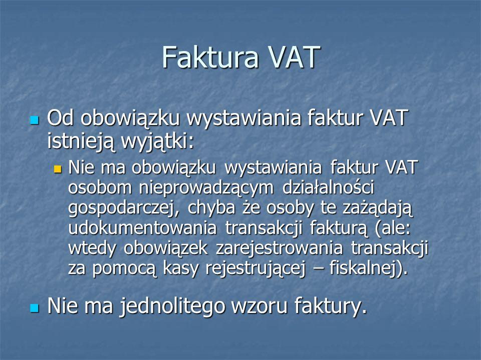 Faktura VAT Od obowiązku wystawiania faktur VAT istnieją wyjątki: