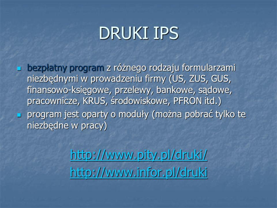DRUKI IPS http://www.pity.pl/druki/ http://www.infor.pl/druki