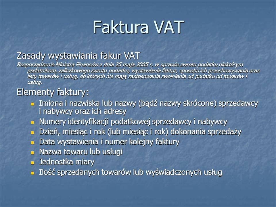 Faktura VAT Zasady wystawiania fakur VAT Elementy faktury: