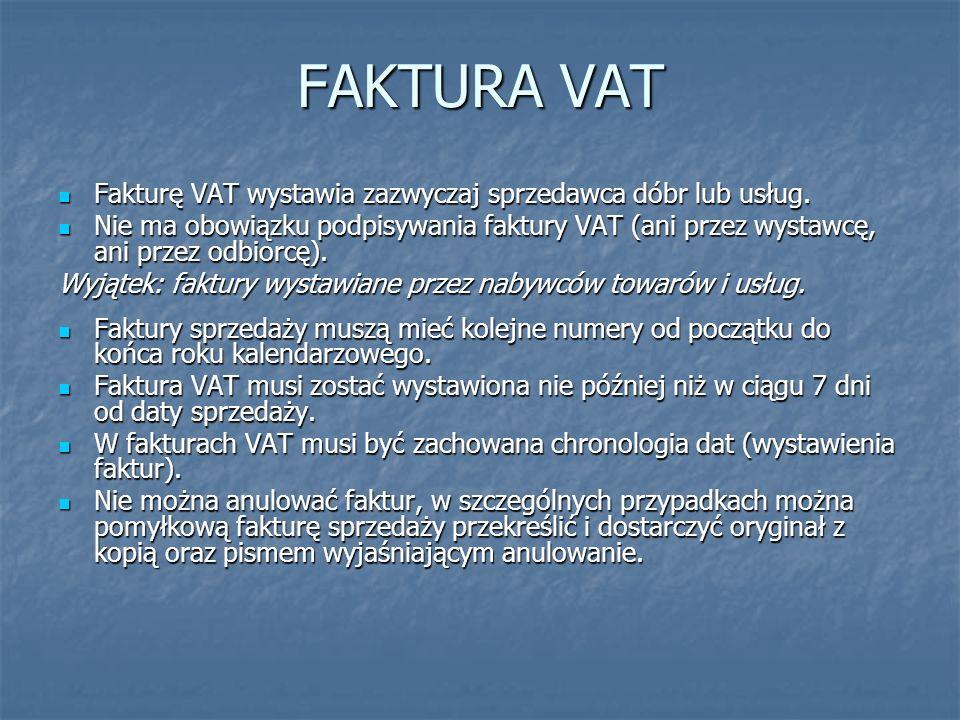 FAKTURA VAT Fakturę VAT wystawia zazwyczaj sprzedawca dóbr lub usług.