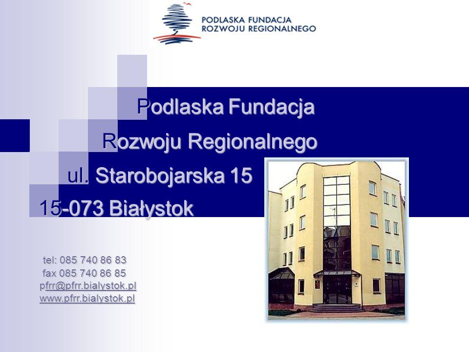 Podlaska Fundacja ul. Starobojarska 15 15-073 Białystok